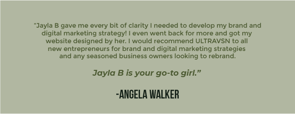 Jayla B gave me every bit of clarity needed to develop my brand and